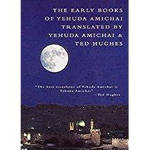 The Early Books of Yehuda Amichai by Yehuda Amichai (1988-12-01)