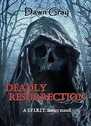 Deadly Resurrection: A S.P.I.R.I.T. Series Novel