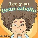 Lee y Su Gran Cabello [Lee and His Big Hair] | Leela Hope