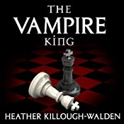 The Vampire King: The Kings Series, Book 1 | Heather Killough-Walden