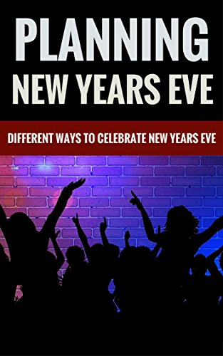 Planning New Years Eve - Different Ways To Celebrate New Years - A Party Planning Eve Years New