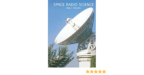 Space Radio Science (Earth Space Institute Book Series) (English Edition)