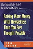 The Mercifully Brief, Real World Guide to... Raising More Money With Newsletters Than You Ever Thought Possible