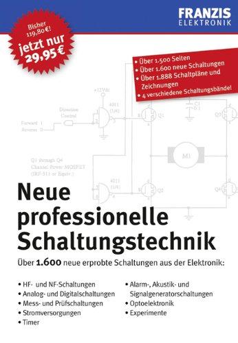 Neue professionelle Schaltungstechnik: Über 1.600 neue erprobte Schaltungen aus der Elektronik