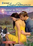 Home to Harmony, Dawn Atkins, 0373784287