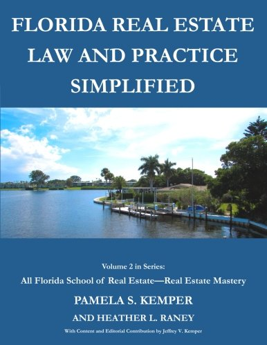 Florida Real Estate Law And Practice Simplified (All Florida School Of Real Estate--Real Estate Mastery) (Volume 2)