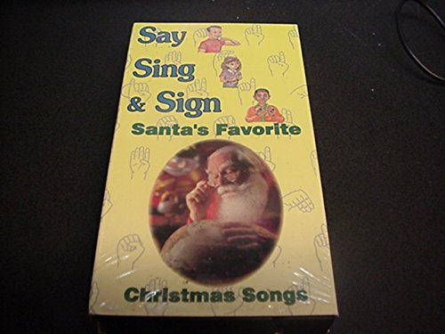 Santa's Favorite Christmas Songs (Say, Sing & Sign ASL Series) [VHS]
