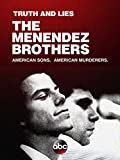Truth and Lies: The Menendez Brothers – American Sons, American Murderers