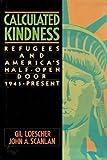 Calculated Kindness, Gilburt D. Loescher and John A. Scanlan, 0029273404