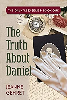 The Truth About Daniel (The Dauntless Series Book 1) by [Gehret, Jeanne]