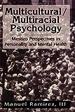 Multicultural/Multiracial Psychology, Manuel Ramirez, 0765700735