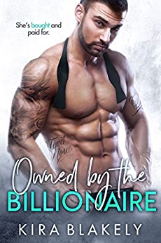 Owned by the Billionaire by [Blakely, Kira]