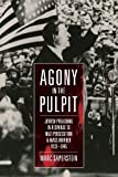 Agony in the Pulpit: Jewish Preaching in Response