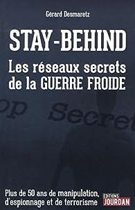 Stay-Behind - Les réseaux secrets de la Guerre Froide par Gérard Desmaretz