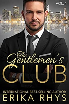The Gentlemen's Club (Volume One in the Gentlemen's Club Series): A Billionaire Romance Series by [Rhys, Erika]