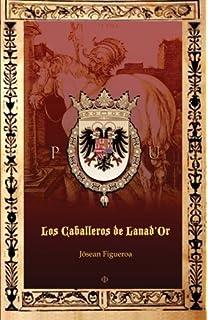 Los Caballeros de LanadOr (Spanish Edition)