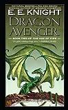Dragon Avenger, E. E. Knight, 0451461223