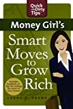 img - for Money Girl's Smart Moves to Grow Rich: A Proven Plan to Taking Change of Your Finances (Quick & Dirty Tips) book / textbook / text book