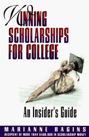 Winning Scholarships for College: An Insider's Guide by Ragins Marianne (1994-08-01) Paperback