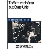 Théâtre et cinéma aux États-Unis (Les Grands Articles): (Les Grands Articles d'Universalis) (French Edition)