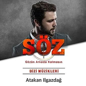 Soz Dizi 3 Sezon Orijinal Dizi Muzikleri By Atakan Ilgazdag On Amazon Music Amazon Com