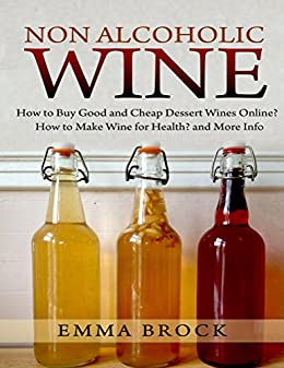 Amazon.com: Non Alcoholic Wine: How to Make Wine for