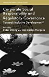 img - for Corporate Social Responsibility and Regulatory Governance: Towards Inclusive Development? (International Political Economy Series) book / textbook / text book