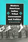 Modern American Indian Tribal Government and Politics : An Interdisciplinary Study, Meredith, Howard L., 0912586761