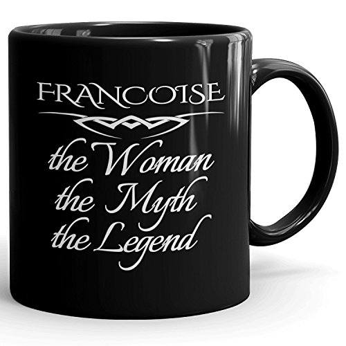 - MugMax The Woman the Myth the Legend D1 Ceramic Coffee Mug Personlized Francoise Black 11 oz