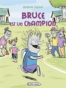 """Afficher """"Bruce est un champion"""""""