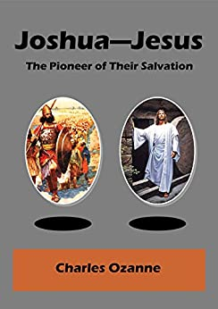 Joshua-Jesus: The Pioneer of their Salvation by [Ozanne, Charles]