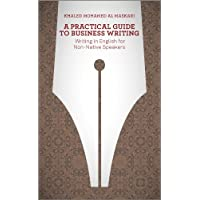 A Practical Guide To Business Writing: Writing In English For Non–Native Speakers