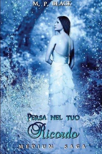 Persa nel tuo ricordo: Medium Saga (Volume 2) (Italian Edition) PDF