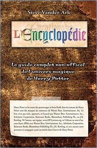Encyclopedie Le Guide Complet De L Univers Magique De