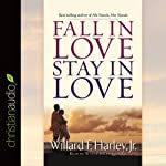 Fall in Love, Stay in Love | Willard F. Harley Jr.