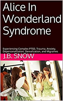 Amazon.com: Alice In Wonderland Syndrome: Experiencing ...