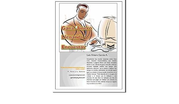 Gana Dinero Llenando Encuestas (Como Ganar Dinero En Internet nº 1) eBook: Luis Arturo Garcia A.: Amazon.es: Tienda Kindle