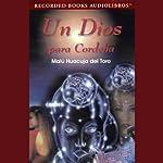 Un Dios para Cordelia [A God for Cordelia] (Texto Completo) | Malu Huacuja del Toro