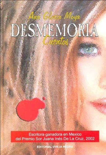 Desmemoria : Cuentos / Stories (Spanish Edition)