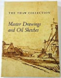 img - for The Thaw Collection: Master Drawings and Oil Sketches, Acquisitions Since 1994 book / textbook / text book