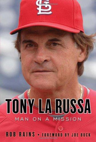 Tony La Russa  Man On A Mission