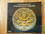 In the Presence of the Dragon Throne, John E. Vollmer, 0888541953