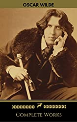 Oscar Wilde: The Complete Collection (Golden Deer Classics)