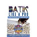 Batik Like a Pro: The Making of an Artist