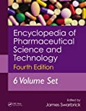 Encyclopedia of Pharmaceutical Technology, Second Edition (Online/Print): Encyclopedia of Pharmaceutical Science and Technology, Fourth Edition, Six Volume Set (Print), , 1841848190