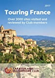 Touring France: A Guide to Touring and Over 3000 Sites in France 2017