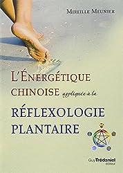 L'énergétique chinoise appliquée à la réflexologie plantaire