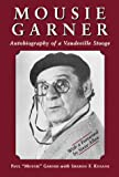 img - for Mousie Garner: Autobiography of a Vaudeville Stooge by Paul Garner (1999-01-30) book / textbook / text book