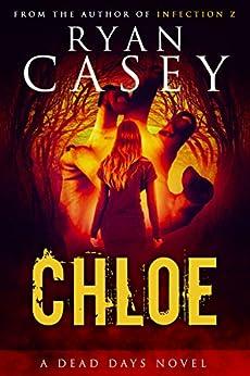 Chloe (Chloe Zombie Apocalypse Series Book 1) by [Casey, Ryan]