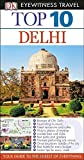Delhi - Eyewitness Travel Guide Top Ten, Dorling Kindersley Publishing Staff, 1465402799